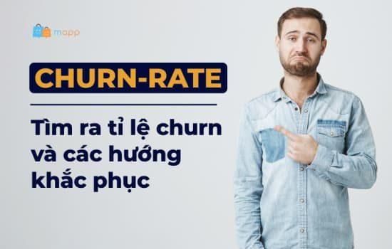 Churn rate là gì tính tỉ lệ và hướng khắc phục